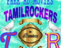 Tamil Rockers Premium-2019 New Free Ultra HD Movie